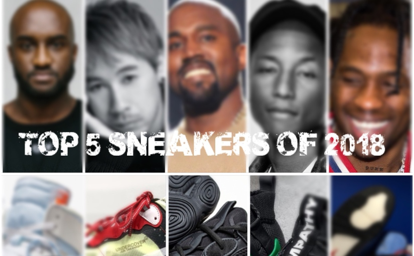 Top Sneaker Releases of 2018 – The 5 Highest Tier Sneakers Designs and Curation of the Year
