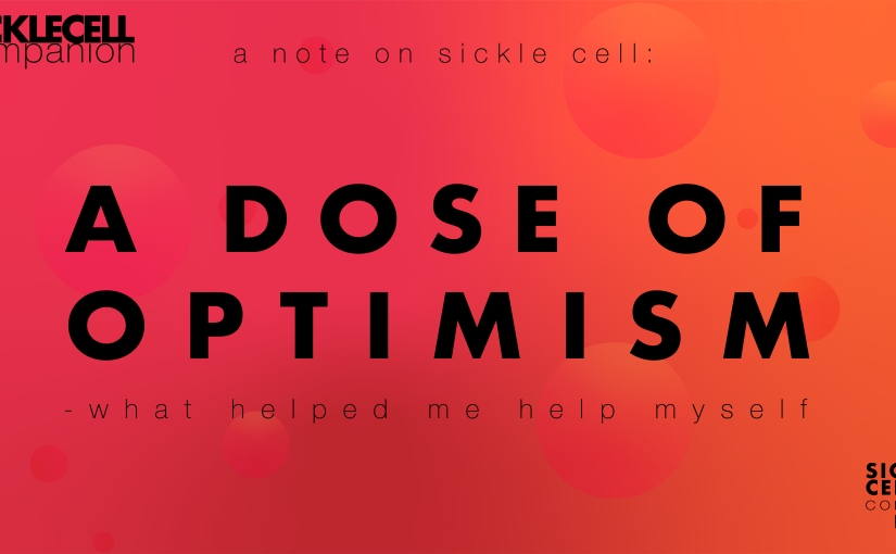 A Note On Sickle Cell: What Helped me Help Myself — A dose ofoptimism