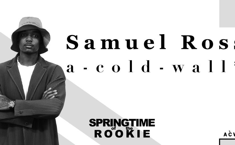 Spring of the Rookie: Samuel Ross and A-Cold-Wall* 50 Shades of Concrete
