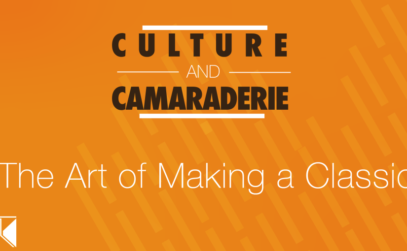 Culture and Camaraderie: Episode 2 – The Art of Making a Classic (@camaraderiepod)