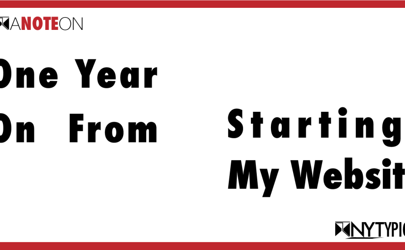A Note On: One Year On From Starting my website #PrimeNYT