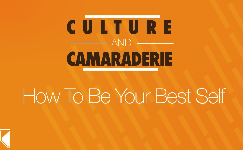 Culture and Camaraderie Podcast: Ep5 —  Being Your Best Self (@camaraderiepod)