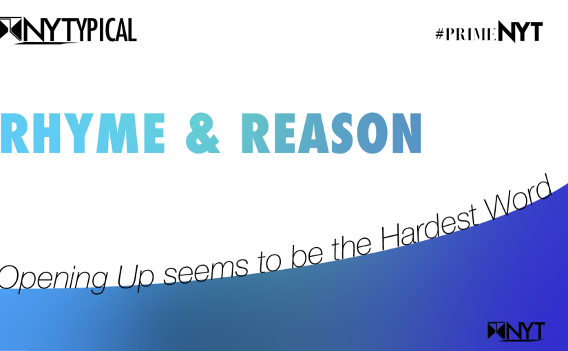 Rhyme and Reason: Opening Up seems to be the Hardest Word#PrimeNYT