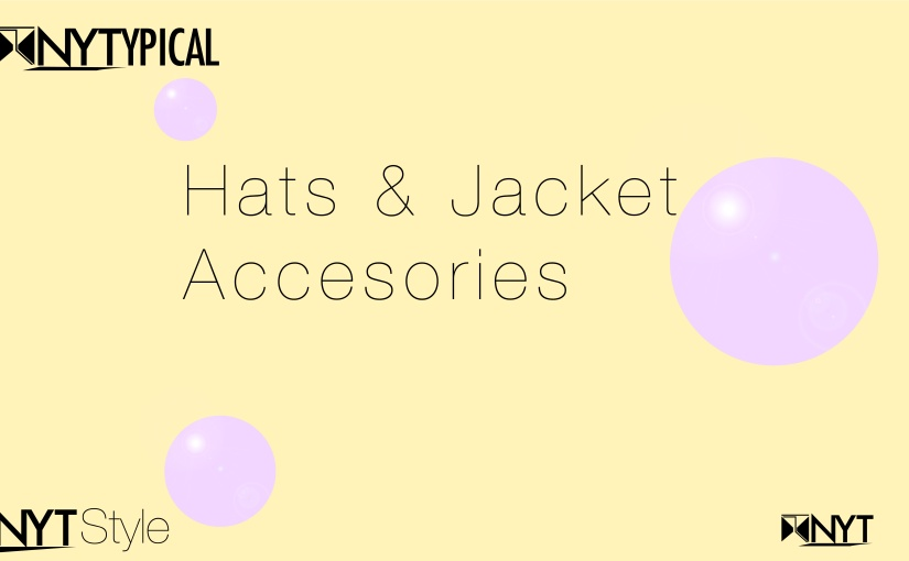 NYT Style: Hat and Jacket Accessories#PrimeNYT