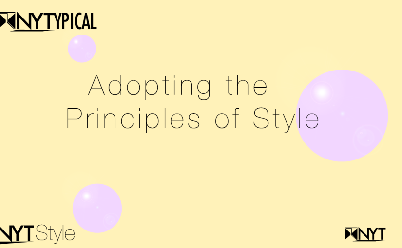 NYT Style: Adopting the Principles of Style #PrimeNYT – 10 Things You Need To Know About Style