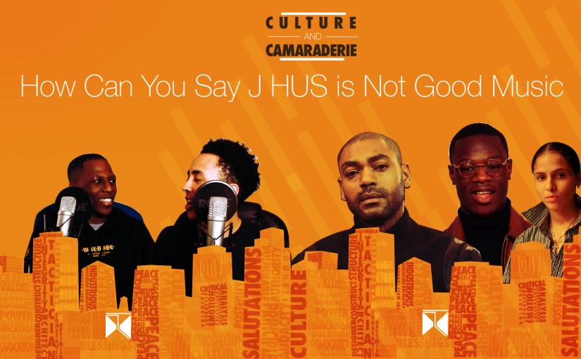 Culture And Camaraderie Podcast:  NEW MUSIC REVIEW J HUS 070 Shake & Kano Doc (@camaraderiepod)