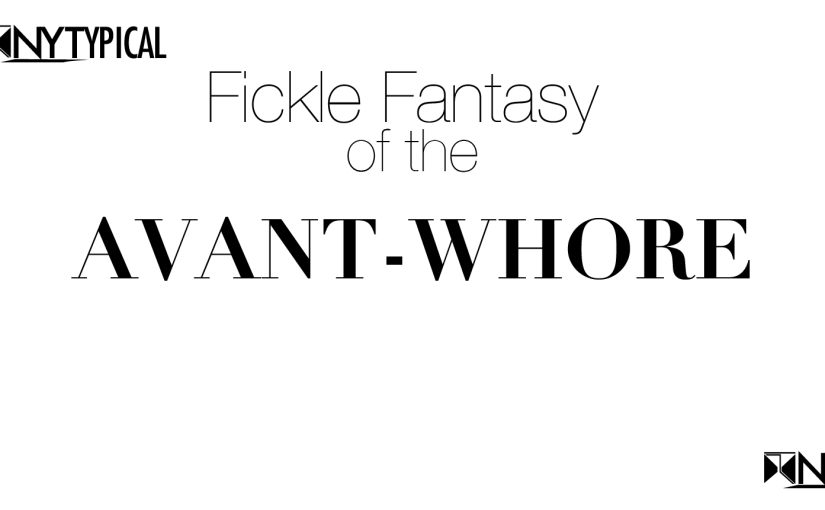 The Fickle Fantasy of the Avant- Whore